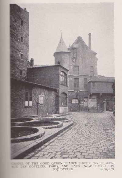"The caption reads, ""The chapel of the good Queen Blanche, still to be seen, Rue de Gobelins, Paris, and vats (now filled up) for dyeing.""  Opposite of p. 74 in book."