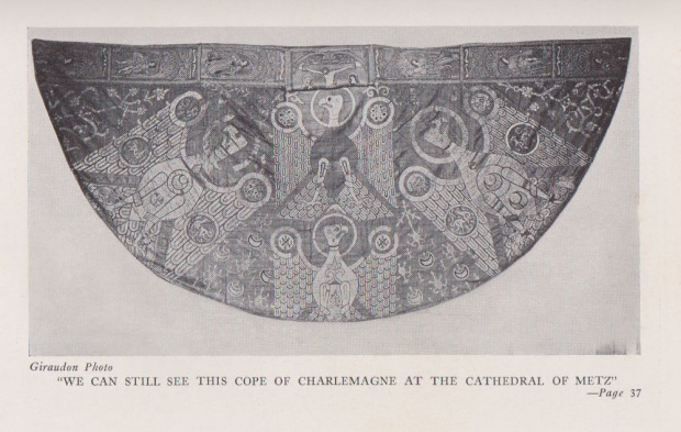 "The caption reads, ""We can still see this cope of Charlemagne at the Cathedral of Metz."""